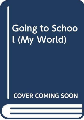 9780606224314: Going to School (My World)