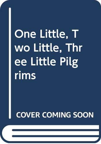 One Little, Two Little, Three Little Pilgrims (060622498X) by Hennessy, B. G.