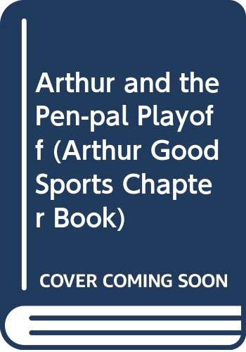 9780606225564: Arthur and the Pen-pal Playoff (Arthur Good Sports Chapter Book)
