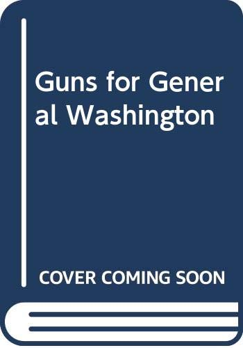 9780606226158: Guns for General Washington