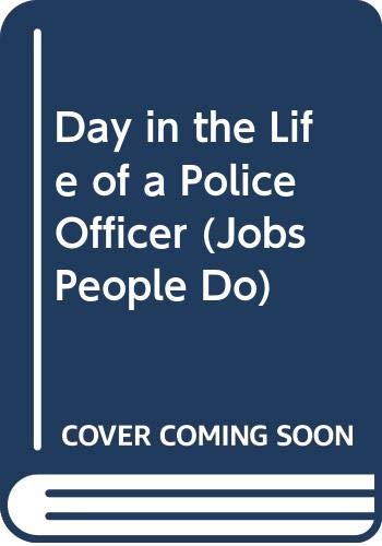 Day in the Life of a Police Officer (Jobs People Do) (060622629X) by Linda Hayward