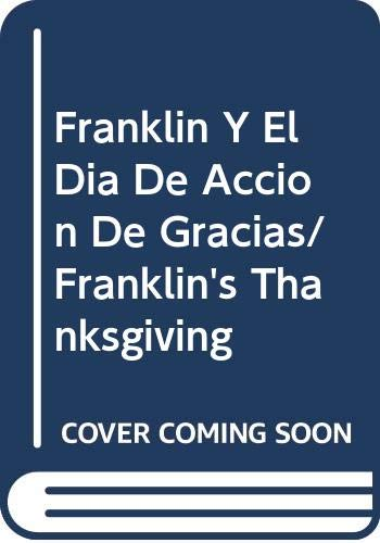 Franklin Y El Dia De Accion De Gracias/Franklin's Thanksgiving (Spanish Edition) (0606226451) by Paulette Bourgeois