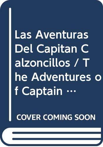 9780606226479: Las aventuras del Capitán Calzoncillos (Spanish Edition)