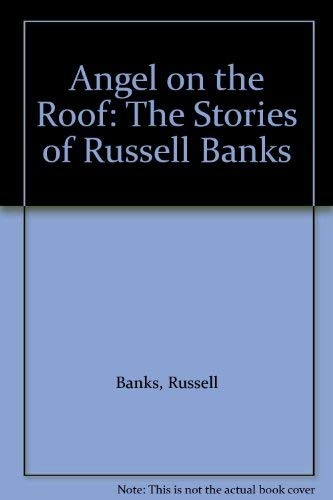 9780606227780: Angel on the Roof: The Stories of Russell Banks