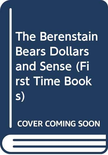 9780606227933: The Berenstain Bears Dollars and Sense (First Time Books)