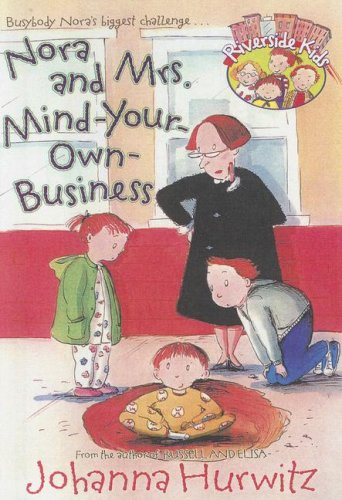 Nora and Mrs. Mind Your Own Business (Riverside Kids): Hurwitz, Johanna