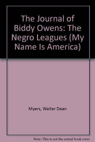 9780606228077: The Journal of Biddy Owens: The Negro Leagues (My Name Is America)