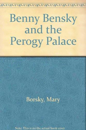 9780606228114: Benny Bensky and the Perogy Palace