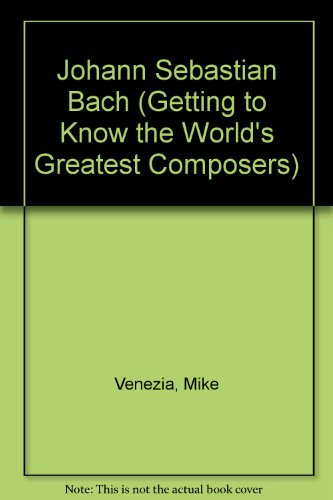 9780606228893: Johann Sebastian Bach (Getting to Know the World's Greatest Composers)