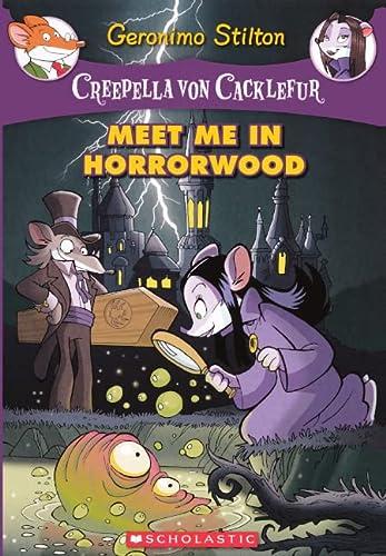 9780606229470: Meet Me In Horrorwood (Turtleback School & Library Binding Edition) (Geronimo Stilton: Creepella Von Cacklefur)