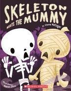Skeleton Meets The Mummy (Turtleback School & Library Binding Edition) (0606229760) by Steve Metzger