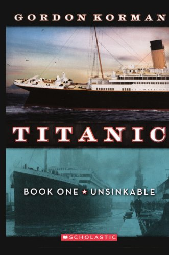 Unsinkable (Turtleback School & Library Binding Edition) (Titanic) (0606230017) by Gordon Korman