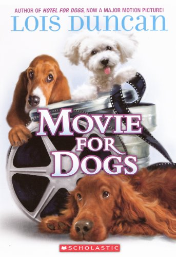 Movie For Dogs (Turtleback School & Library Binding Edition): Lois Duncan