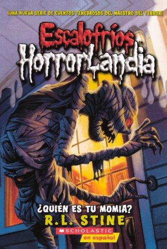9780606230186: Quien Es Tu Momia? (Who's Your Mummy?) (Turtleback School & Library Binding Edition) (Escalofrios Horrorlandia) (Spanish Edition)