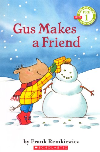 Gus Makes A Friend (Turtleback School & Library Binding Edition) (Scholastic Reader: Pre-Level 1) (0606232222) by Frank Remkiewicz