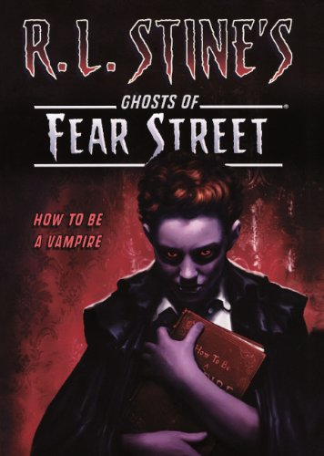 9780606232609: How to Be a Vampire (R. L. Stine's Ghosts of Fear Street)