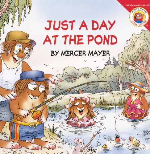Just A Day At The Pond (Turtleback School & Library Binding Edition) (Little Critter): Mercer ...