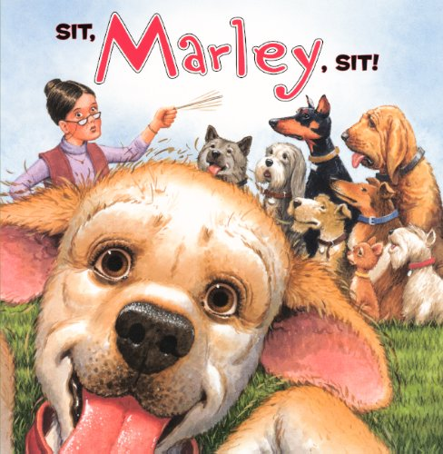 9780606233859: Sit, Marley, Sit! (Turtleback School & Library Binding Edition)