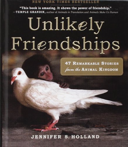 9780606235037: Unlikely Friendships: 47 Remarkable Stories from the Animal Kingdom