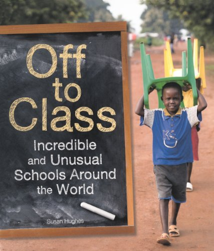 9780606235297: Off To Class: Incredible And Unusual Schools Around The World (Turtleback School & Library Binding Edition)