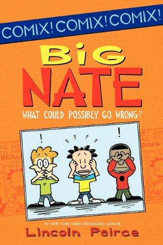 9780606235891: What Could Possibly Go Wrong? (Turtleback School & Library Binding Edition) (Big Nate (Harper Collins))
