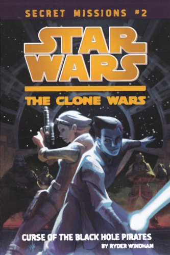 9780606236553: The Curse Of The Black Hole Pirates (Turtleback School & Library Binding Edition) (Star Wars: The Clone Wars Secret Missions)