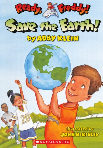 Save The Earth! (Turtleback School & Library Binding Edition) (Ready, Freddy!) (0606237283) by Abby Klein