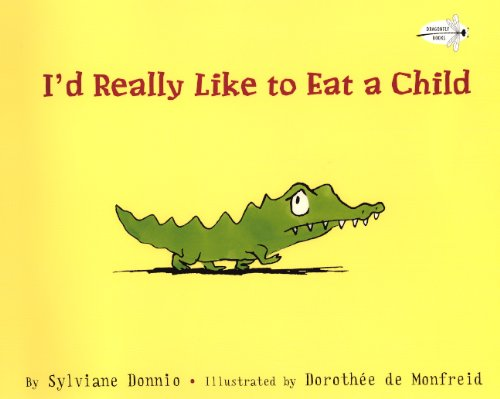 I'd Really Like To Eat A Child (Turtleback School & Library Binding Edition): Sylviane ...