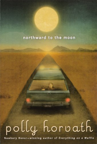 Northward To The Moon (Turtleback School & Library Binding Edition) (060623876X) by Polly Horvath