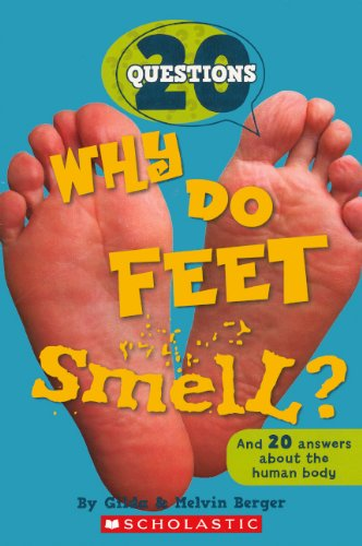 9780606238946: Why Do Feet Smell? (Turtleback School & Library Binding Edition) (20 Questions)