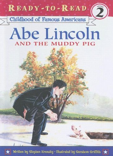 9780606240277: Abe Lincoln and the Muddy Pig (Childhood of Famous Americans: Ready-To-Read)