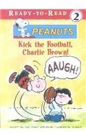 Kick the Football, Charlie Brown (Peanuts Ready-To-Read) (9780606240468) by Charles M. Schulz