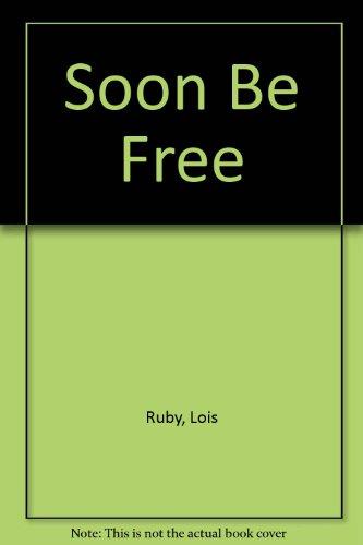 9780606240659: Soon Be Free