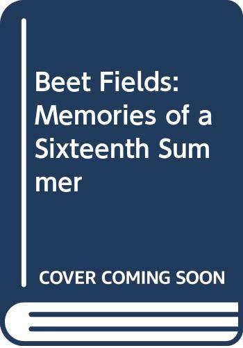 9780606241212: Beet Fields: Memories of a Sixteenth Summer