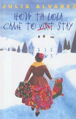 How Tia Lola Came to (Visit) Stay (The Tia Lola Stories) (0606241361) by Alvarez, Julia