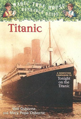 9780606241731: Titanic: A Nonfiction Companion to Magic Tree House #17: Tonight on the Titanic (Magic Tree House Fact Tracker)