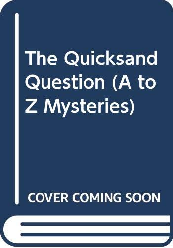 9780606241762: The Quicksand Question (A to Z Mysteries)