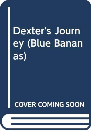 9780606242967: Dexter's Journey (Blue Bananas)