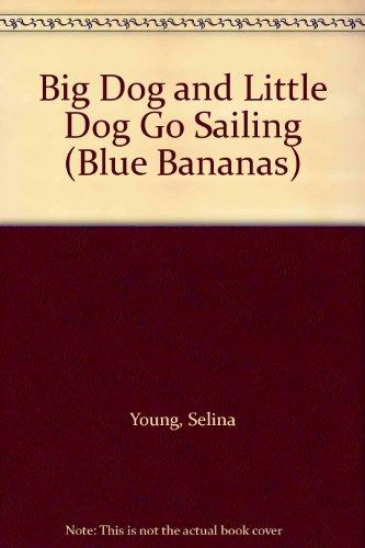 9780606243070: Big Dog and Little Dog Go Sailing (Blue Bananas)