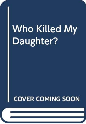 9780606243094: Who Killed My Daughter?