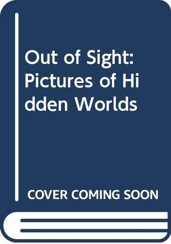 9780606243391: Out of Sight: Pictures of Hidden Worlds