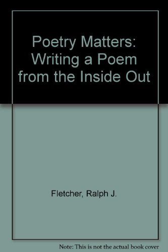 9780606243476: Poetry Matters: Writing a Poem from the Inside Out