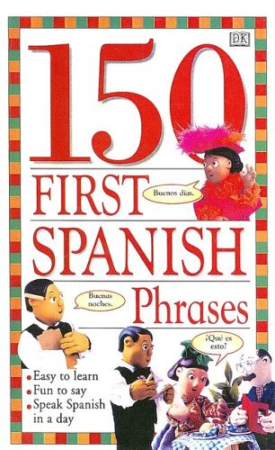 9780606244022: 150 First Spanish Phrases