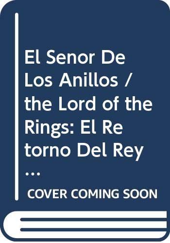 El Senor De Los Anillos / the Lord of the Rings: El Retorno Del Rey (Lord of the Rings in Spanish) (Spanish Edition) (9780606244251) by J. R. R. Tolkien