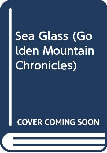 9780606246040: Sea Glass (Golden Mountain Chronicles)