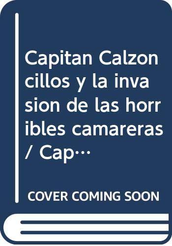 9780606249201: Capitan Calzoncillos y la invasion de las horribles camareras (Spanish Edition)