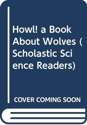 Howl! a Book About Wolves (Scholastic Science Readers) (9780606249478) by Melvin Berger; Gilda Berger
