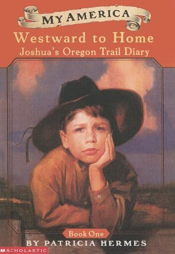 9780606249669: Westward to Home: Joshua's Oregon Trail Diary: 1 (My America)