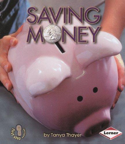 9780606249881: Saving Money (Turtleback School & Library Binding Edition) (First Step Nonfiction)