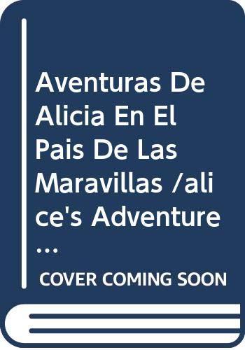 9780606250085: Aventuras De Alicia En El Pais De Las Maravillas /alice's Adventures In Wonderland